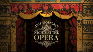 Lucy Worsley's Night at the Opera