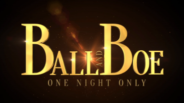 Ball & Boe: One Night Only